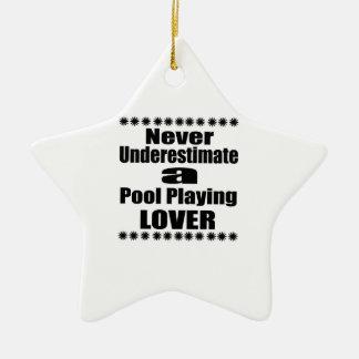 Ornement Étoile En Céramique Ne sous-estimez jamais la piscine jouant l'amant