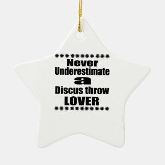 Ornement Étoile En Céramique Ne sous-estimez jamais l'amant de lancée de disque
