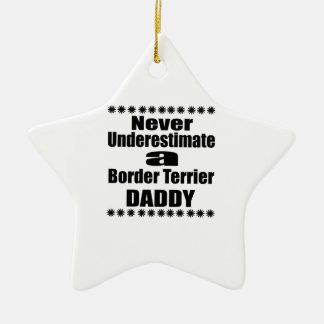 Ornement Étoile En Céramique Ne sous-estimez jamais le papa de Terrier de