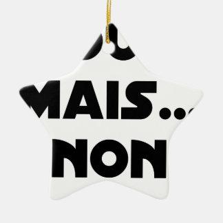 Ornement Étoile En Céramique OUI, MAIS GNON ! - Jeux de mots - Francois Ville