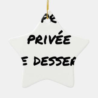 Ornement Étoile En Céramique PROPRIÉTÉ PRIVÉE (DE DESSERT) - Jeux de mots