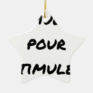 Ornement Étoile En Céramique SIMULER POUR STIMULER - Jeux de mots