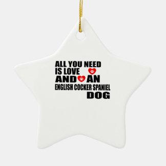 Ornement Étoile En Céramique Tous vous avez besoin des chiens ANGLAIS Desi de
