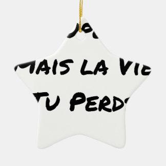 Ornement Étoile En Céramique VITUPÈRE, MAIS LA VIE TU PERDS - Jeux de mots