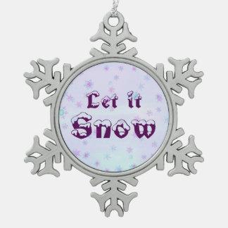 Ornement Flocon De Neige Laissez lui neiger ! Pois de flocons de neige de