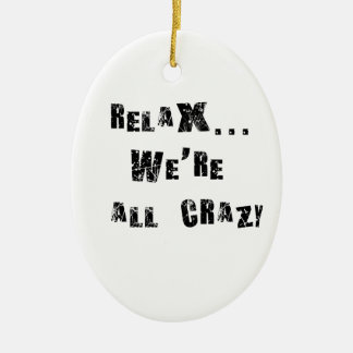 Ornement Ovale En Céramique Détendez-… nous sont tous fous