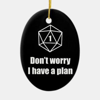 Ornement Ovale En Céramique DnD - ne vous inquiétez pas, j'ont un plan