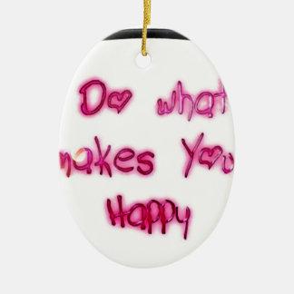 Ornement Ovale En Céramique faites ce qui rend u heureux