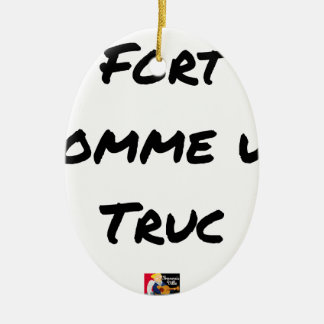 Ornement Ovale En Céramique FORT COMME UN TRUC - Jeux de mots - Francois Ville