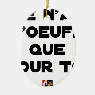 Ornement Ovale En Céramique JE N'AI D'OEUFS QUE POUR TOI - Jeux de mots - Fran