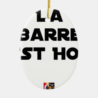Ornement Ovale En Céramique LA BARRE EST HOT - Jeux de mots - Francois Ville