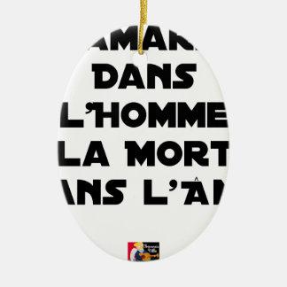 ORNEMENT OVALE EN CÉRAMIQUE L'AMARRE DANS L'HOMME LA MORT DANS L'ÂME