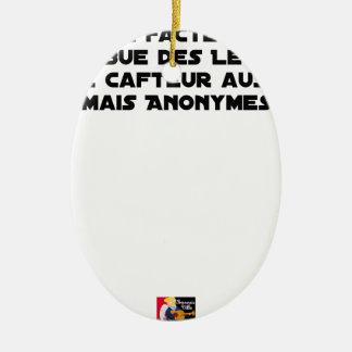 ORNEMENT OVALE EN CÉRAMIQUE LE FACTEUR DISTRIBUE DES LETTRES, LE CAFTEUR AUSSI