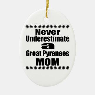 Ornement Ovale En Céramique Ne sous-estimez jamais la maman de Grands Pyrénées