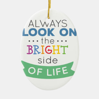Ornement Ovale En Céramique Phrase Look on the bright side of life