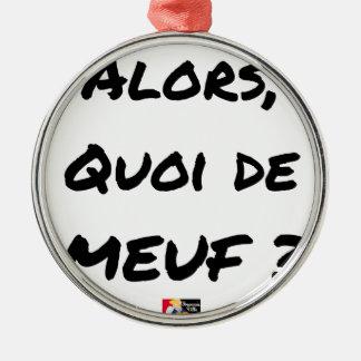 Ornement Rond Argenté ALORS, QUOI DE MEUF ? - Jeux de mots