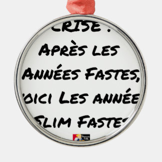 ORNEMENT ROND ARGENTÉ APRÈS LES ANNÉES FASTES, LES ANNÉES SLIM FASTES