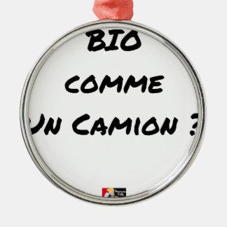 Ornement Rond Argenté BIO COMME UN CAMION ? - Jeux de mots