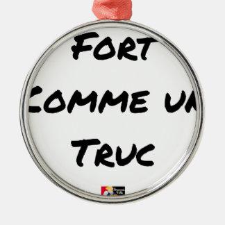 Ornement Rond Argenté FORT COMME UN TRUC - Jeux de mots - Francois Ville