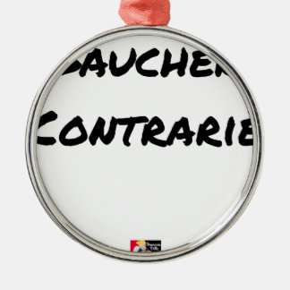 Ornement Rond Argenté GAUCHER, CONTRARIÉ - Jeux de mots - Francois Ville