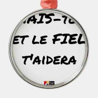 Ornement Rond Argenté HAIS-TOI ET LE FIEL T'AIDERA - Jeux de mots