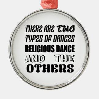 Ornement Rond Argenté Il y a deux types de danse religieuse de danse et