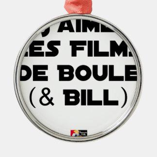 Ornement Rond Argenté J'aime les Films de Boule (& Bill) - Jeux de Mots