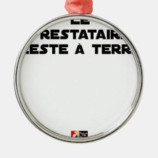 Ornement Rond Argenté LE PRESTATAIRE RESTE À TERRE - Jeux de mots