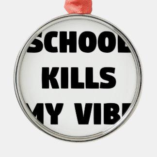 Ornement Rond Argenté L'école tue mon Vibe