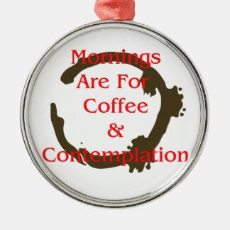 Ornement Rond Argenté Les matins sont pour le café et la contemplation