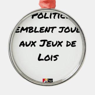 ORNEMENT ROND ARGENTÉ LES POLITICIENS SEMBLENT JOUER AUX JEUX DE LOIS