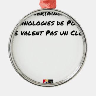 ORNEMENT ROND ARGENTÉ LES TECHNOLOGIES DE POINTE NE VALENT PAS UN CLOU
