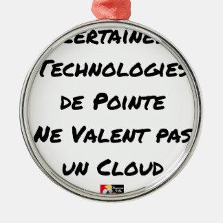 ORNEMENT ROND ARGENTÉ LES TECHNOLOGIES DE POINTE NE VALENT PAS UN CLOUD
