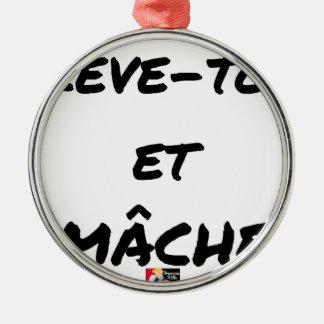 Ornement Rond Argenté LÈVE-TOI ET MÂCHE - Jeux de mots - Francois Ville