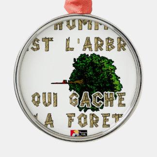 Ornement Rond Argenté L'Homme est l'Arbre qui Gâche la Forêt