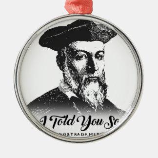 Ornement Rond Argenté Nostradamus : Je vous ai dits ainsi