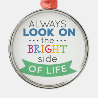 Ornement Rond Argenté Phrase Look on the bright side of life
