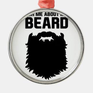 Ornement Rond Argenté Posez des questions sur ma barbe