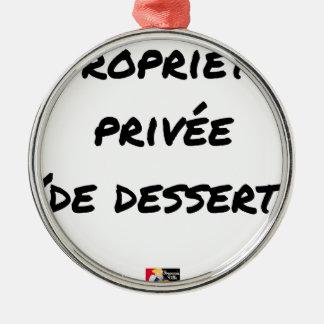 Ornement Rond Argenté PROPRIÉTÉ PRIVÉE (DE DESSERT) - Jeux de mots