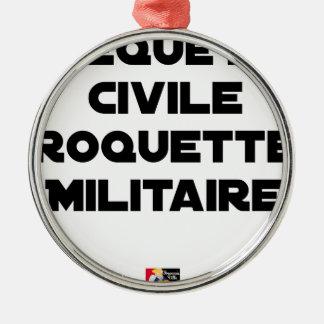 Ornement Rond Argenté REQUÊTE CIVILE, ROQUETTE MILITAIRE - Jeux de mots