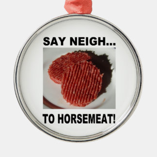 Ornement Rond Argenté Say neigh to horse meat