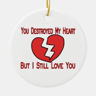 Ornement Rond En Céramique A détruit mon coeur Valentine