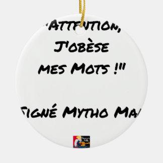 Ornement Rond En Céramique ATTENTION J'OBESE MES MOTS ! - Jeux de mots - Fran
