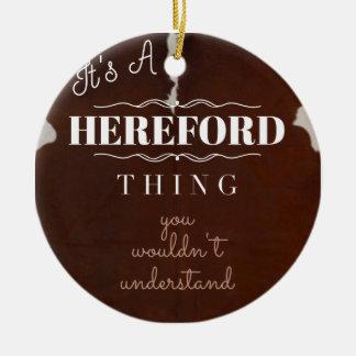 Ornement Rond En Céramique C'est une chose de Hereford que vous ne