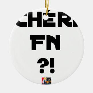 Ornement Rond En Céramique Chéri FN ?! - Jeux de Mots - Francois Ville