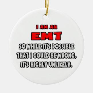 Ornement Rond En Céramique EMT drôle. Fortement peu probable