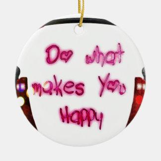 Ornement Rond En Céramique faites ce qui rend u heureux