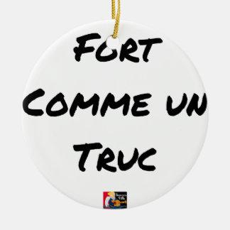 Ornement Rond En Céramique FORT COMME UN TRUC - Jeux de mots - Francois Ville