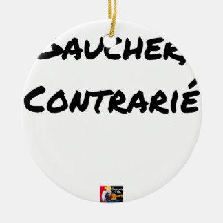 Ornement Rond En Céramique GAUCHER, CONTRARIÉ - Jeux de mots - Francois Ville
