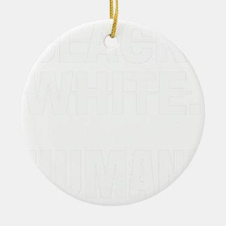 Ornement Rond En Céramique Humain blanc noir - nous sommes tous les êtres
